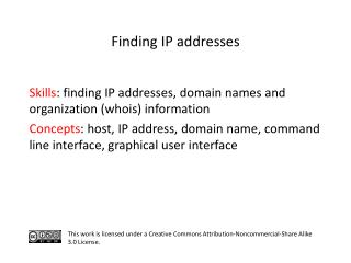 S kills :  finding IP addresses, domain names and organization ( whois ) information