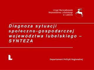 Diagnoza sytuacji spo?eczno-gospodarczej wojew�dztwa lubelskiego � SYNTEZA