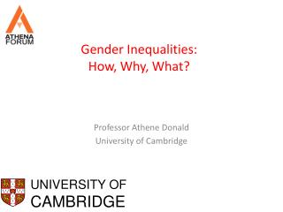 Gender Inequalities: How, Why, What?