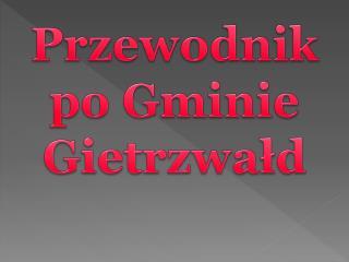 Przewodnik po Gminie Gietrzwa?d