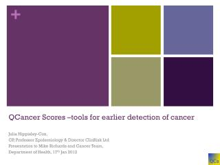 QCancer  Scores –tools for earlier detection of cancer