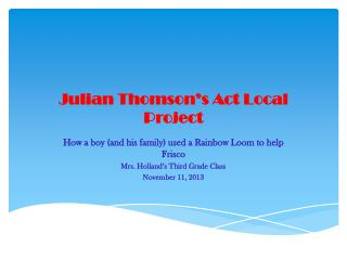 Julian Thomson's Act  L ocal  P roject