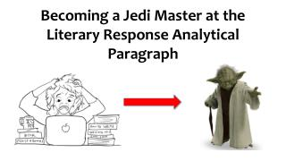 Becoming a Jedi Master at the Literary Response Analytical Paragraph