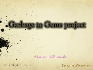 Garbage  to  Gems project