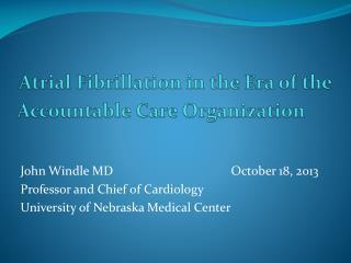 Atrial Fibrillation in the Era of the Accountable Care Organization