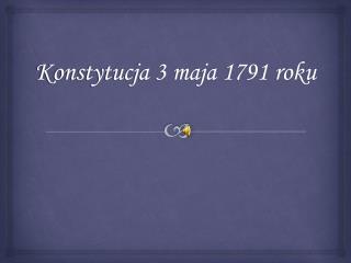 Konstytucja 3 maja 1791 roku