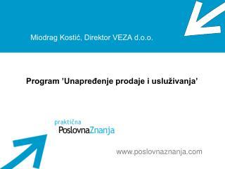 Miodrag Kostic, Direktor VEZA d.o.o.