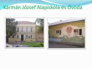 Kármán József Alapiskola és Óvoda