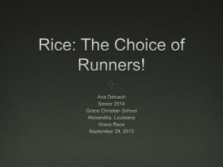 Rice: The Choice  of Runners !