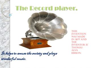 The Record player.