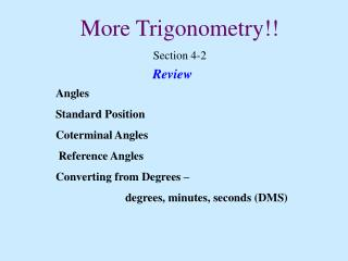 More Trigonometry !! Section  4-2