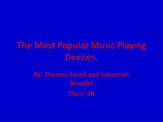 The Most Popular Music Playing Devises.