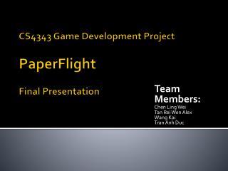 CS4343 Game Development Project PaperFlight Final Presentation
