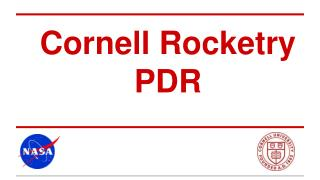 Cornell Rocketry PDR
