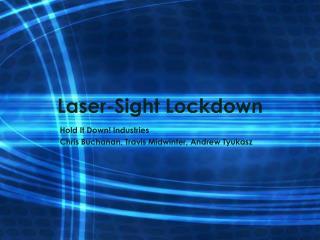 Laser-Sight Lockdown