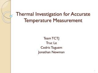 Thermal Investigation for Accurate Temperature Measurement