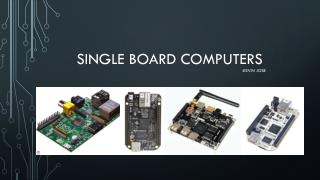 Single board computers -Kevin  JOse