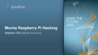 Mocha Raspberry Pi Hacking