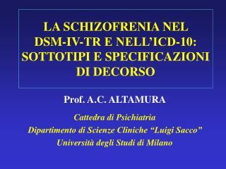 LA SCHIZOFRENIA NEL  DSM-IV-TR E NELL ICD-10: SOTTOTIPI E SPECIFICAZIONI DI DECORSO