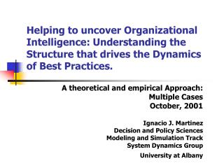 Helping to uncover Organizational Intelligence: Understanding the Structure that drives the Dynamics of Best Practices.