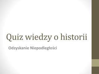 Quiz wiedzy o historii