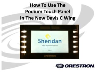 How To Use The  Podium Touch Panel In The New Davis C Wing