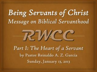Being Servants of Christ Message on Biblical  Servanthood