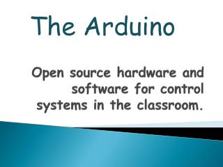 Open source hardware and software for control systems in the classroom.