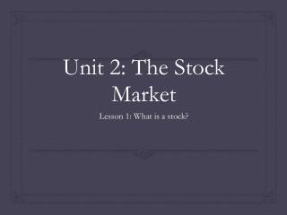 Unit 2: The Stock Market