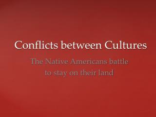 Conflicts between Cultures