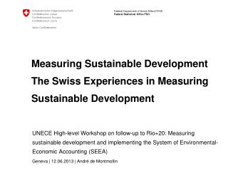 Measuring Sustainable Development The Swiss Experiences in Measuring Sustainable Development