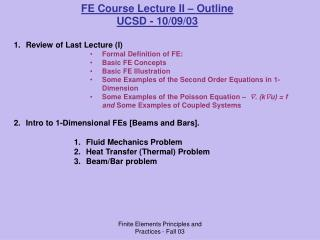 Finite Elements Principles and Practices - Fall 03