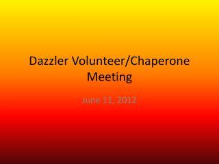 Dazzler Volunteer/Chaperone Meeting