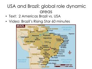 USA  and Brazil: global role dynamic  areas
