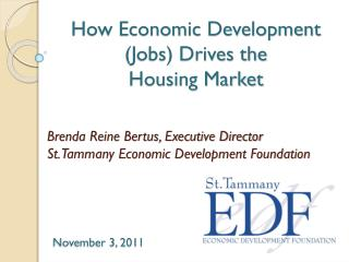 How Economic Development (Jobs) Drives the  Housing Market