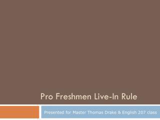 Pro Freshmen Live-In Rule