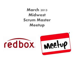 March 2013 Midwest Scrum Master Meetup