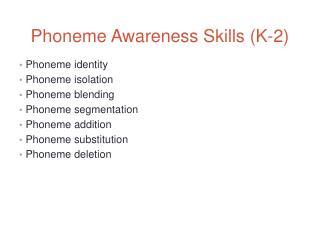 Phoneme Awareness Skills (K-2)