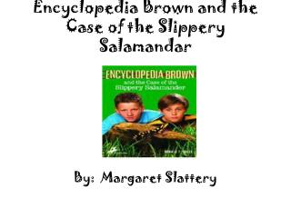 Encyclopedia Brown and the Case of the Slippery  Salamandar