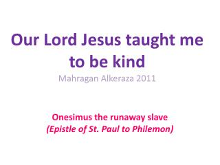 Our Lord Jesus taught me  to be  kind Mahragan Alkeraza  2011