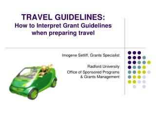 TRAVEL GUIDELINES:  How  to  Interpret Grant Guidelines when preparing travel
