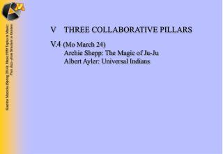 V	THREE COLLABORATIVE PILLARS