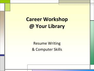 workshop your library resume writing computer skills your resume