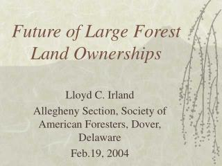 Future of Large Forest Land Ownerships