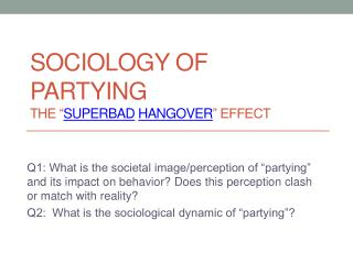 "Sociology of Partying The "" SuperBad Hangover "" effect"