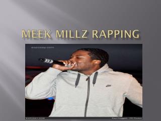 Meek  millz  rapping