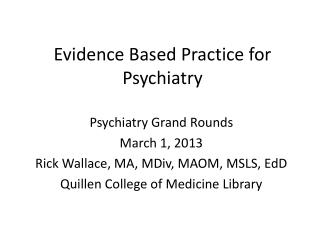 Evidence Based Practice for Psychiatry