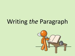 Writing  t he  Paragraph