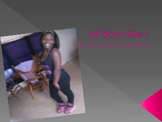 All Bout Me.!