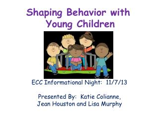 Shaping Behavior with  Young Children